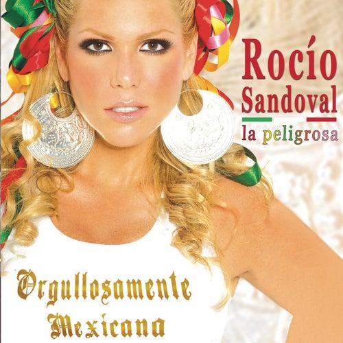 Orgullosamente Mexicana by Rocio Sandoval 'La Peligrosa'