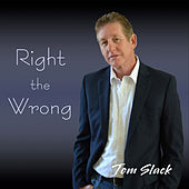Right the Wrong by Tom Slack