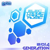 Electronic Dance Music Generation 2014 by Various Artists