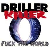Fuck the World de Driller Killer
