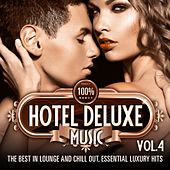 100% Hotel Deluxe Music, Vol. 4 (The Best in Lounge and Chill Out, Essential Luxury Hits) by Various Artists