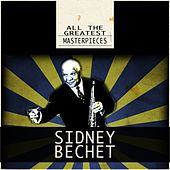 All the Greatest Masterpieces (Remastered) von Sidney Bechet