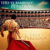 El Gran Perdedor de Tito El Bambino