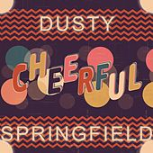 Cheerful de Dusty Springfield