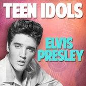 Teen Idols: Elvis Presley by Elvis Presley
