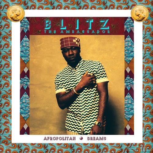 Afropolitan Dreams by Blitz the Ambassador