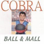 Ball & Mall by Cobra