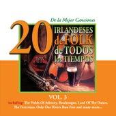 20 de la Mejor CancionesIrlandeses de Folk de Todos los Tiempos, Vol. 3 by Various Artists