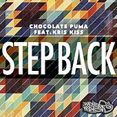 Step Back (Radio Edit) [feat. Kriss Kiss] von Chocolate Puma