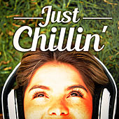 Just Chillin' (Chillout and Lounge Music for Staying Zen and Laidback) van Various Artists