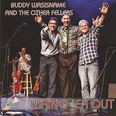 Wring 'er Out by Buddy Wasisname