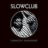 Complete Surrender - Single by Slow Club