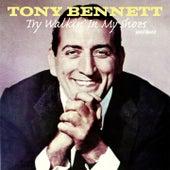 Try Walkin' in My Shoes by Tony Bennett