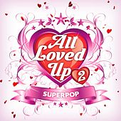 Superpop (All Loved up 2) by Various Artists