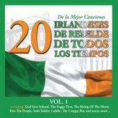 20 de la Mejor CancionesIrlandeses de Rebelde de Todos los Tiempos, Vol. 1 by Various Artists