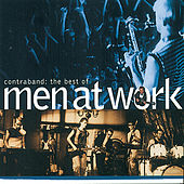 Contraband: The Best Of Men At Work by Men at Work