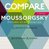 Mussorgsky: Pictures at an Exhibition, Vladimir Horowitz vs. Sviatoslav Richter by Various Artists