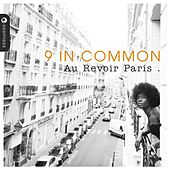 Au Revoir Paris by 9 In Common