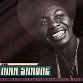 All the Greatest Hits Ever Made, Vol. 1 (Remastered) by Nina Simone