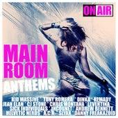 Main Room Anthems (35 Unmixed Electro House & Progressive House Bangers) von Various Artists