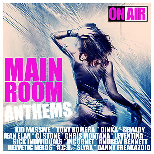 Main Room Anthems (35 Unmixed Electro House & Progressive House Bangers) by Various Artists