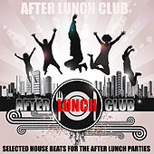 After Lunch Club (30 Selected House Tunes - Unmixed Tracks) von Various Artists