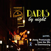 Paris by Night - Jazzy Promenade from the 50s to Electroswing de Various Artists