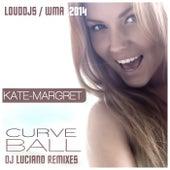 Curve Ball (DJ Luciano Remixes) van Kate-Margret