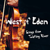 Songs from Twisting River von West Of Eden
