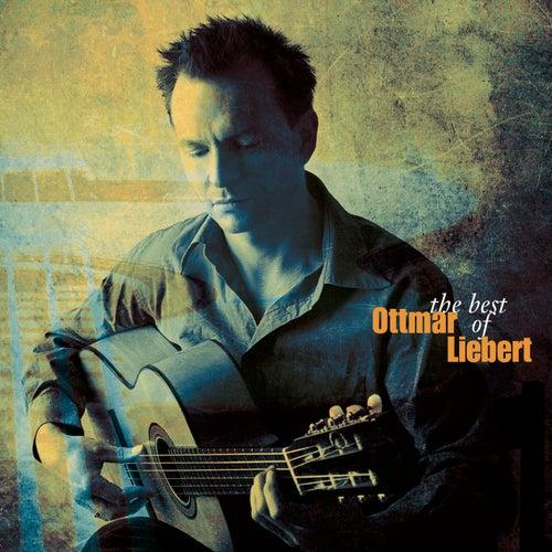 The Best Of Ottmar Liebert by Ottmar Liebert
