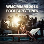 WMC Miami 2014 (Pool Party Tunes) by Various Artists