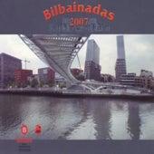 Bilbainadas 2007 by Various Artists