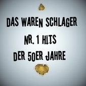 Das waren Schlager Nr.1 Hits der 50er Jahre by Various Artists