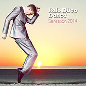 Italo Disco Dance Sensation 2014 by Various Artists