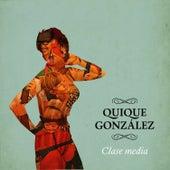 Clase Media de Quique Gonzalez