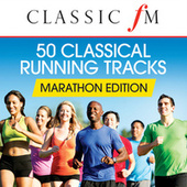 50 Running Classics: Marathon Edition (By Classic FM) by Various Artists