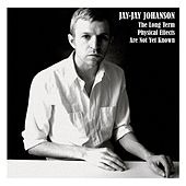 The Long Term Physical Effects Are Not Yet Known by Jay-Jay Johanson