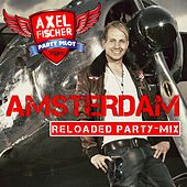 Amsterdam (Reloaded Party-Mix) von Axel Fischer