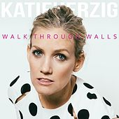 Walk Through Walls by Katie Herzig