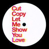 Let Me Show You Love de Cut Copy