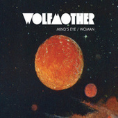 Mind's Eye/Woman by Wolfmother
