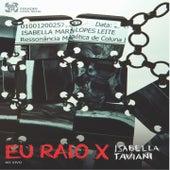 Eu Raio X (Ao Vivo) by Isabella Taviani