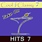 Cool & Classy: Take On Hits, Vol. 7 by Cool