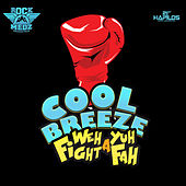 Weh Yuh a Fight Fah - Single de Cool Breeze