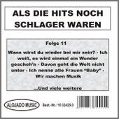 Als die Hits noch Schlager waren Folge 11 by Various Artists