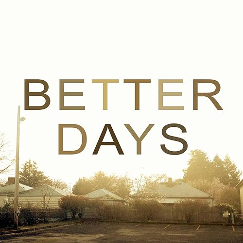 Better Days by Nicodemus Snow