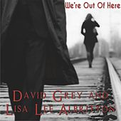 We're Out Of Here by David Grey