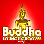 Buddha Lounge Grooves, Vol. 2 by Various Artists