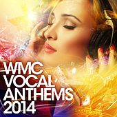 WMC Vocal Anthems 2014 - EP de Various Artists