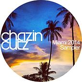 Chazin Cutz Miami 2014 Sampler - EP by Various Artists